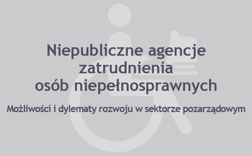 Niepubliczne agencje zatrudnienia osób niepełnosprawnych